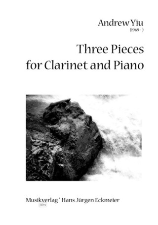 Yiu, Andrew: Yiu, Andrew (1969-): Three Pieces for Clarinet and Piano Klarinette und Klavier