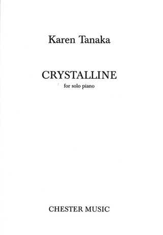 Karen Tanaka: Tanaka Crystalline For Solo Piano