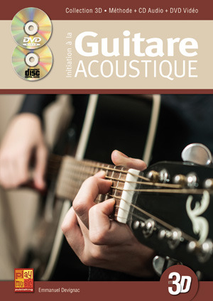Emmanuel Devignac: Initiation à la Guitare Acoustique en 3D