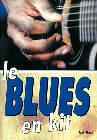 René Lebhar: Le Blues en kit