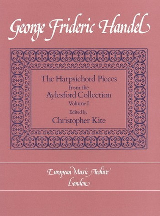 Georg Friedrich Händel: Harpsichord Pieces From The Aylesford Collection 1