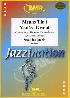 Secunda / Jacobs: Means that you're Grand