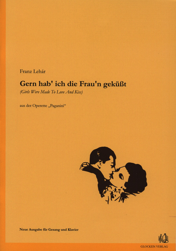 Franz Lehár: Girls were made to love and kiss