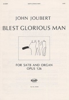 Joubert J. P. H.: Blest Glorious Man Op 126