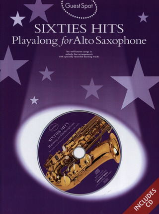 Guest Spot: Sixties Hits Playalong For Alto Saxophone Asax Book/Cd