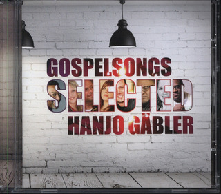 Hanjo Gäbler: Gospelsongs Selected