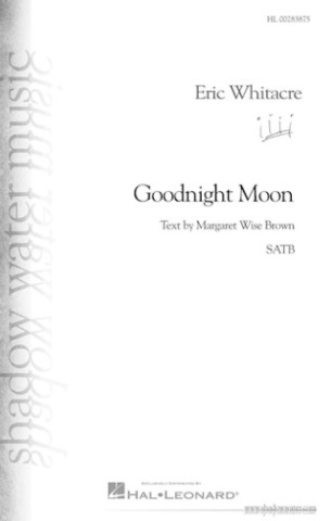 Eric Whitacre: Goodnight Moon