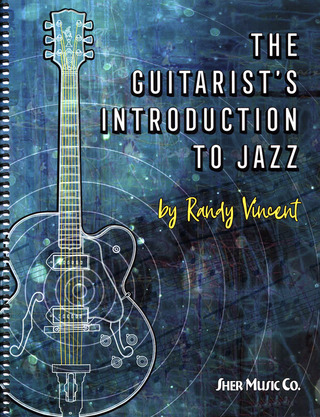 Randy Vincent: The Guitarist's Introduction to Jazz