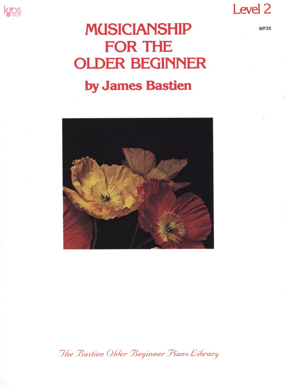 James Bastien: Musicianship for the older beginner 2