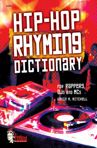 Kevin M. Mitchell: Hip-Hop Rhyming Dictionary