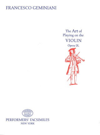 Francesco Saverio Geminiani: The Art of Playing on the Violin op. 9