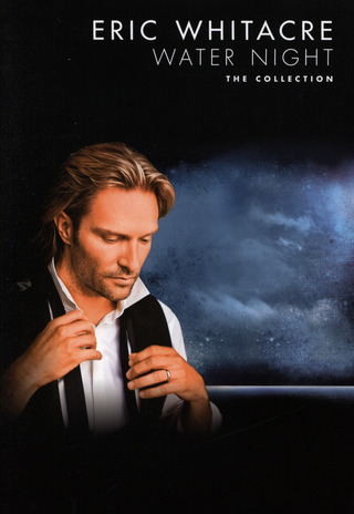 Eric Whitacre: Water Night - The Collection