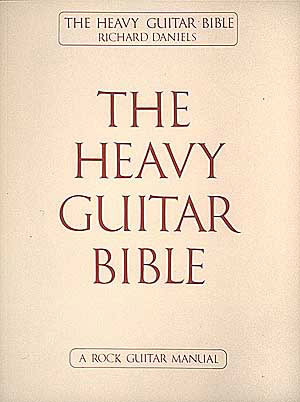 Richard Daniels: The Heavy Guitar Bible 1