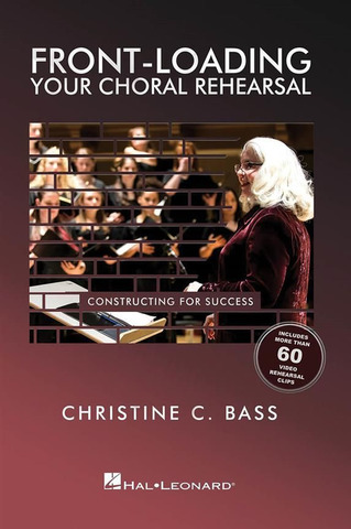 Christine Bass: Front-Loading Your Choral Rehearsal