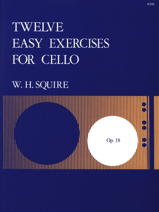 William Henry Squire: 12 Easy Exercises Op 18