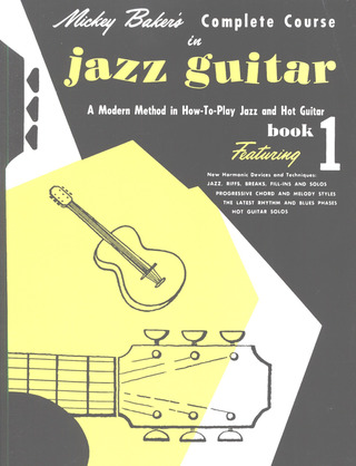 Baker Mickey: Baker, M Complete Course In Jazz Guitar Book 1