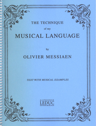 Olivier Messiaen: Technique Of My Musical