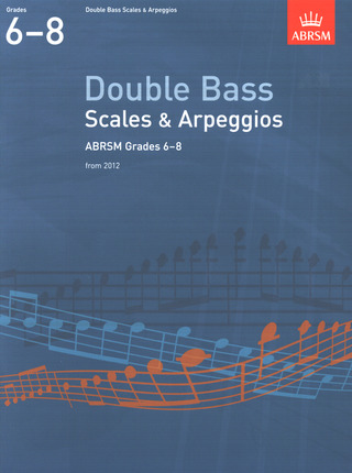 Double Bass Scales & Arpeggios Grade 6-8