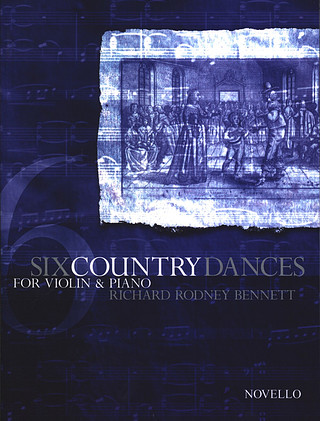 Richard Rodney Bennett: Bennett, R. R. Six Country Dances Violin And Piano