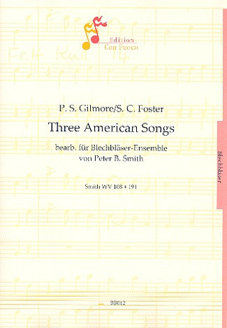 Gilmore Patrick S. + Foster Stephen C.: 3 American Songs Smith Wv 268