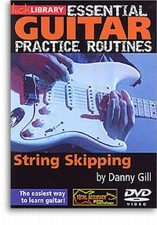 Danny Gill: Essential Guitar Practice Routines - String Skipping