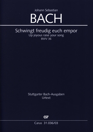 Johann Sebastian Bach: Up joyous raise your song BWV 36