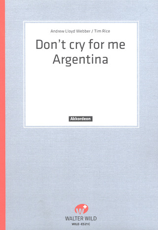 Webber Andrew Lloyd: Don't Cry For Me Argentina