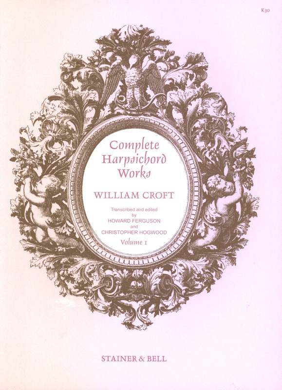 William Croft: Complete Harpsichord Works 1
