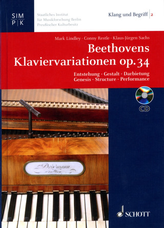 Lindley, Mark / Restle, Conny / Sachs, Klaus-Jürgen: Beethovens Klaviervariationen op. 34