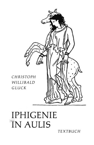 Christoph Willibald Gluck: Iphigenie in Aulis