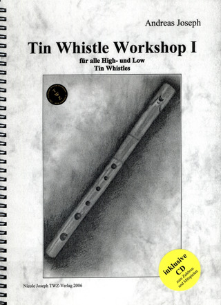 Joseph, Andreas: Tin Whistle Workshop 1