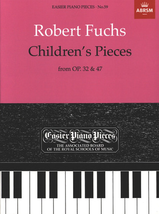 Robert Fuchs: Children's Pieces (Op 32 + Op 47)