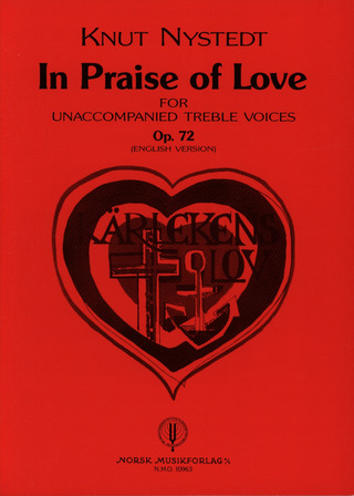 Knut Nystedt: In Praise Of Love Op 72