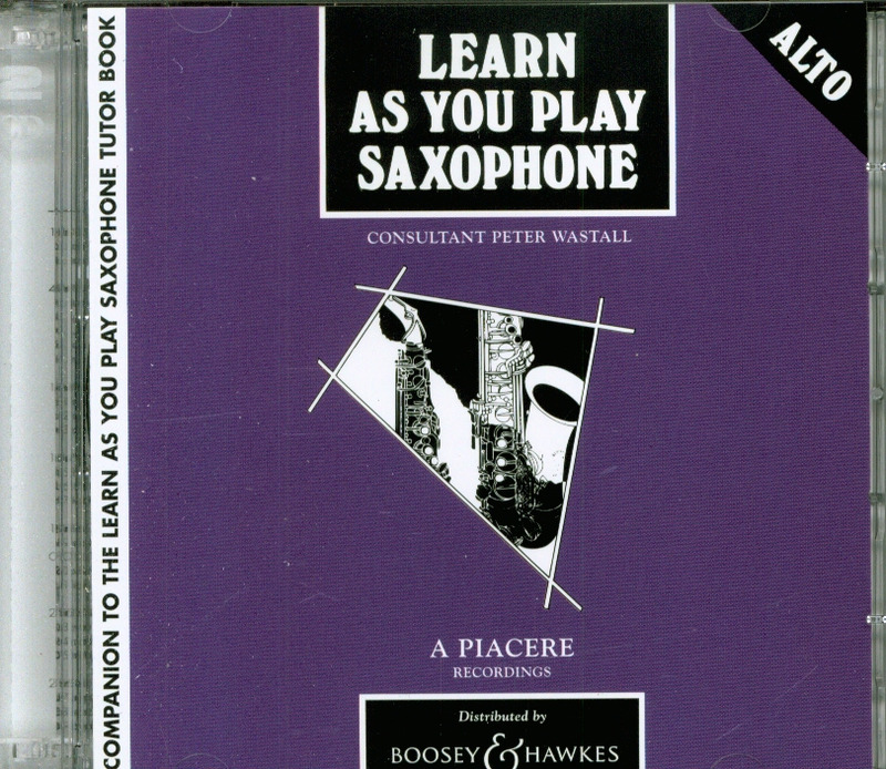 Peter Wastall: Learn as you play saxophone