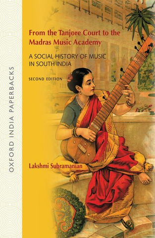Lakshmi Subramanian: From the Tanjore Court to the Madras Music Academy