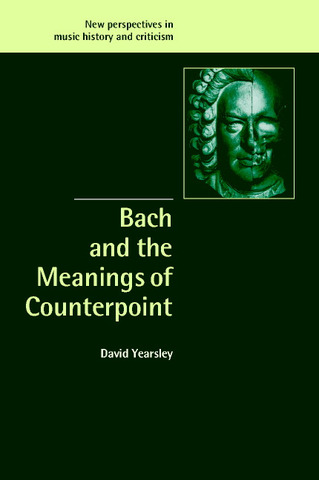 David Yearsley: Bach and the Meanings of Counterpoint