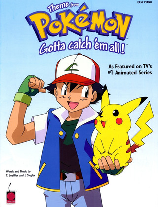 Loeffler T. + Siegler J.: Pokemon Thema (Gotta Catch 'Em All)