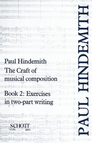 Paul Hindemith: The Craft of musical composition 2 – Exercises in Two-Part Writing