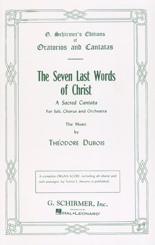 Théodore Dubois: Dubois, T The Seven Last Words Of Christ Solo Stbar/Satb (L, E) V/S