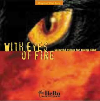 Moravian Wind Band: With Eyes Of Fire