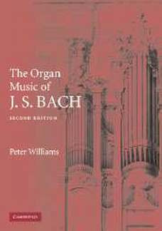 Peter Williams: The Organ Music of J. S. Bach