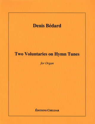 "Denis Bédard: Two Voluntaries on Hymn Tunes ""par Susan Ohannesian"" (2011)"