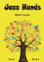 Mark Tanner: Jazz Hands for Piano Book 2
