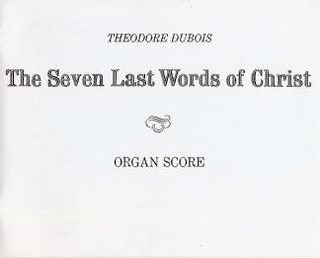 Théodore Dubois: Seven Last Words Of Christ