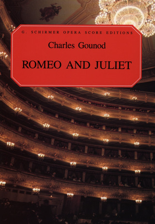 Charles Gounod: Roméo et Juliette/ Romeo and Juliet