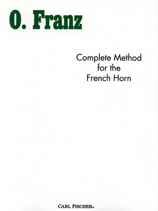 Franz Oskar: Complete Method For The French Horn