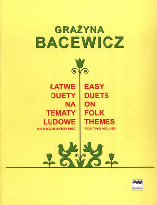 Grażyna Bacewicz: Easy Duets on Folk Themes