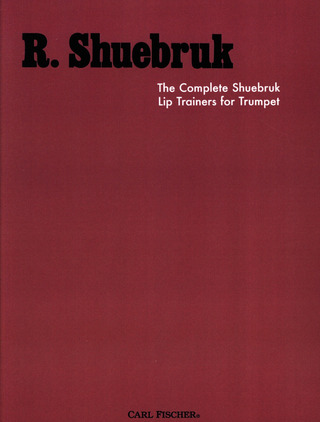 Richard Shuebruk: Complete Lip Trainers For Trumpet