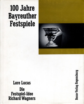 Lucas, Lore: 100 Jahre Bayreuther Festspiele
