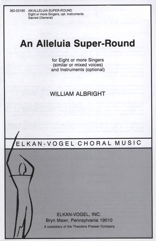 William Albright: Alleluia Super Round (Kanon)